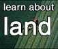 learn about land